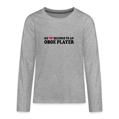 MY HEART BELONGS TO AN OBOE PLAYER - Teenagers' Premium Longsleeve Shirt