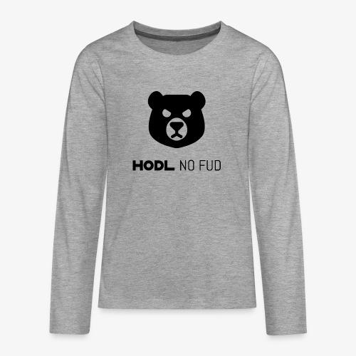 HODL-bearnofud-b - Teenagers' Premium Longsleeve Shirt