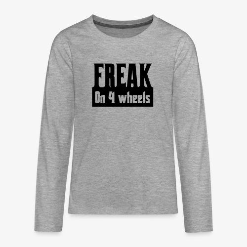 Gek op vier rolstoel wielen - Teenager Premium shirt met lange mouwen