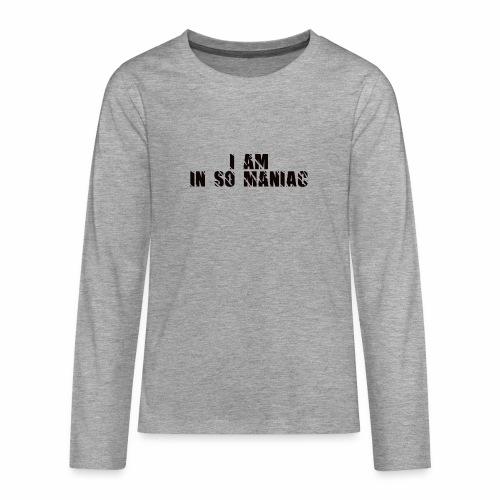 JE SUIS DANS SO MANIAC - T-shirt manches longues Premium Ado