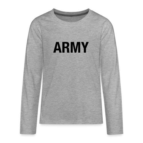 ARMY - Teenagers' Premium Longsleeve Shirt