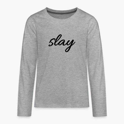 SLAY - Teinien premium pitkähihainen t-paita