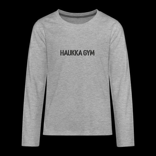 HAUKKA GYM text - Teinien premium pitkähihainen t-paita