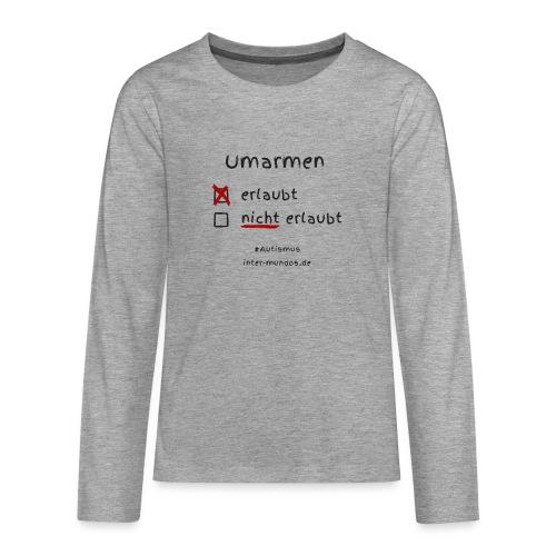 Umarmen erlaubt - Teenager Premium Langarmshirt
