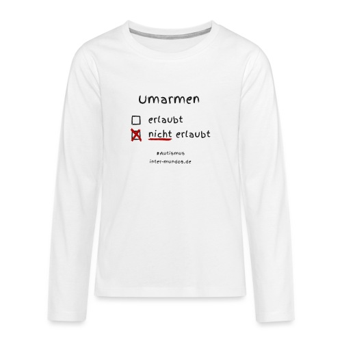 Umarmen nicht erlaubt - Teenager Premium Langarmshirt