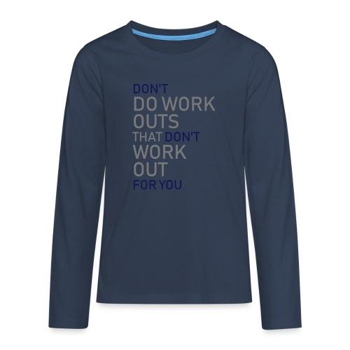Don't do workouts - Teenagers' Premium Longsleeve Shirt