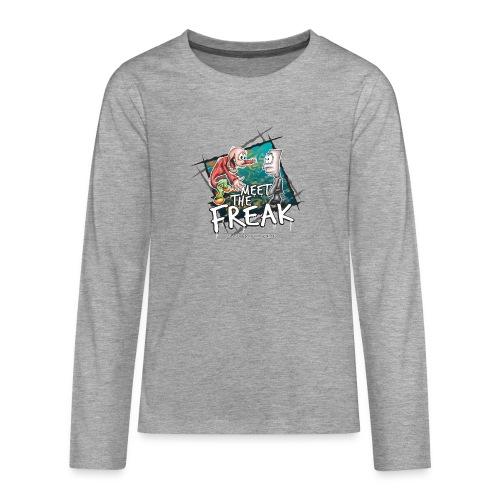 meet the freak - Teenager Premium Langarmshirt