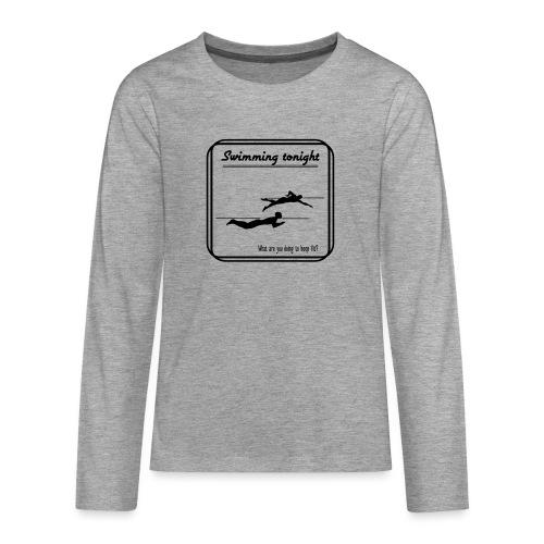 Swimming tonight - Teinien premium pitkähihainen t-paita