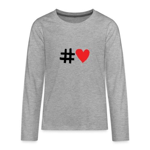 #Love - Teenager premium T-shirt med lange ærmer