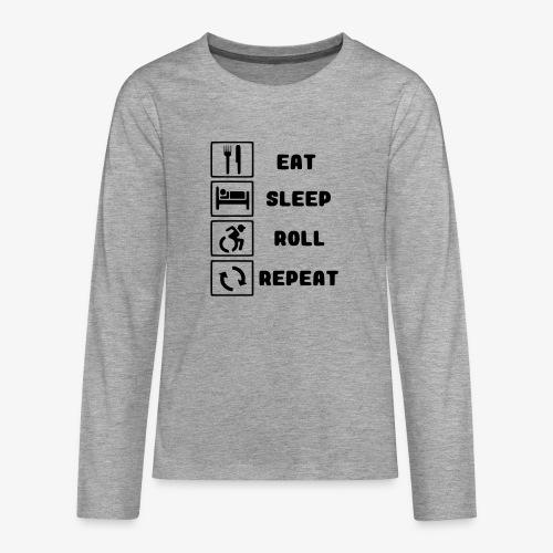 >Eten, slapen, rollen met rolstoel en herhalen 001 - Teenager Premium shirt met lange mouwen