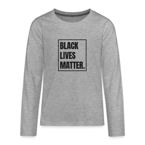 Black Lives Matter T-Shirt #blacklivesmatter blm - Teenager Premium Langarmshirt