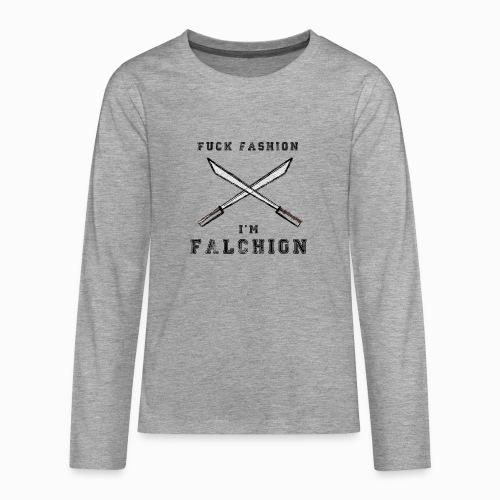 Fuck Fashion I m Falchion - T-shirt manches longues Premium Ado