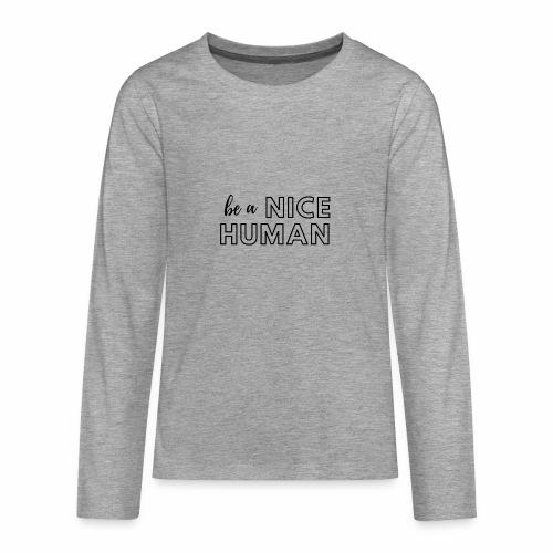 Be a Nice Human   monochrome black - Maglietta Premium a manica lunga per teenager