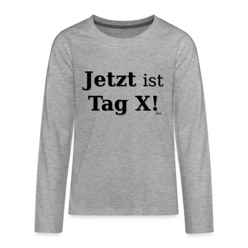 Tag X - Teenager Premium Langarmshirt