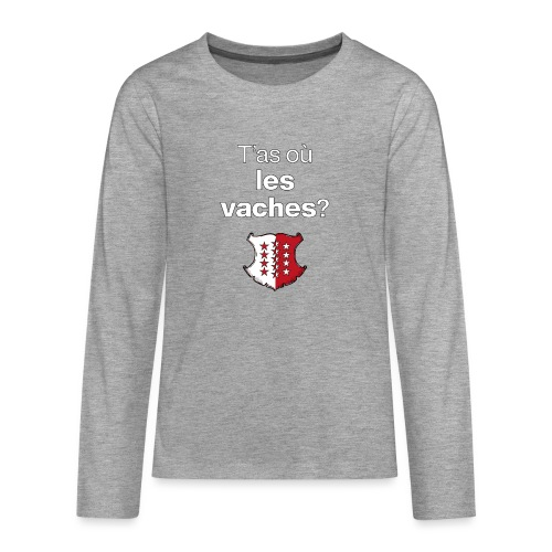 T'as où les vaches ? en Valais ! - Teenager Premium Langarmshirt