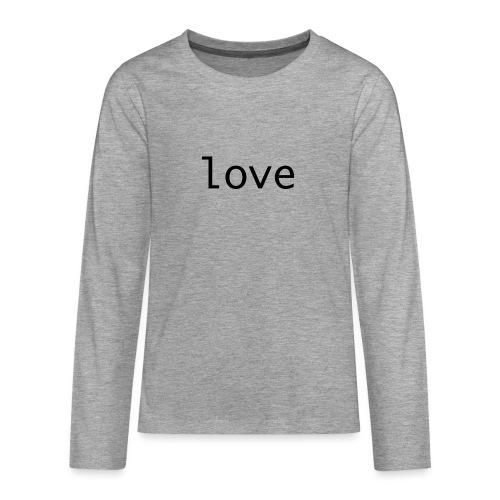 love - Långärmad premium T-shirt tonåring