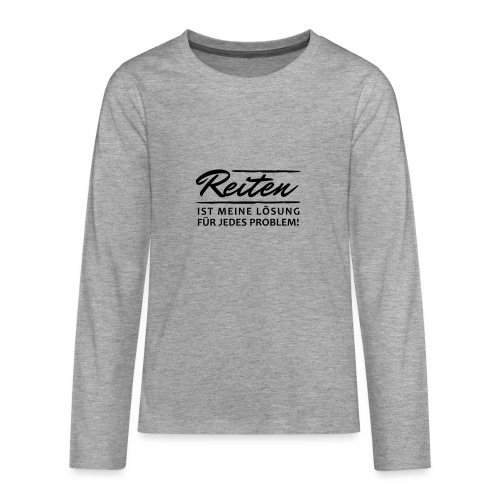 T-Shirt Spruch Reiten Lös - Teenager Premium Langarmshirt