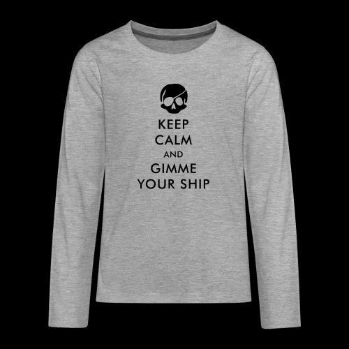 keep calm and gimme your ship - Teenager Premium Langarmshirt