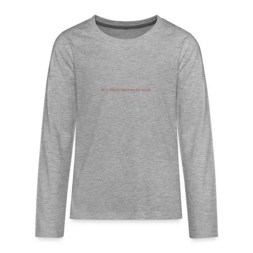 Be A Savage - Teenagers' Premium Longsleeve Shirt