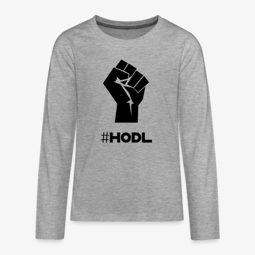 HODL-fist-b - Teenagers' Premium Longsleeve Shirt