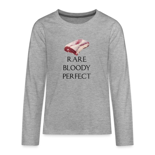 Rare Bloody Perfect , beef for the meat eater - Teenager premium T-shirt med lange ærmer