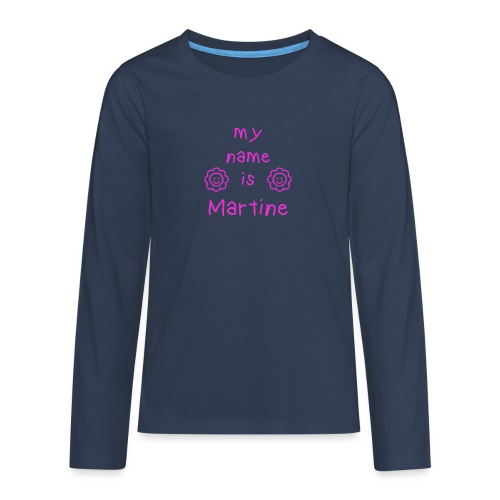 MARTINE MY NAME IS - T-shirt manches longues Premium Ado