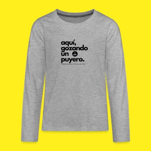 aqui gozando un puyero - Camiseta de manga larga premium adolescente