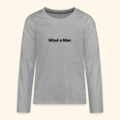 What a Man schwarz - Teenager Premium Langarmshirt