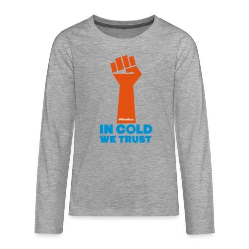 In Cold We Trust - Teenagers' Premium Longsleeve Shirt
