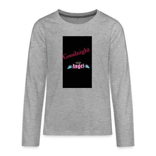 goodnight Angel Snapchat - Teenagers' Premium Longsleeve Shirt