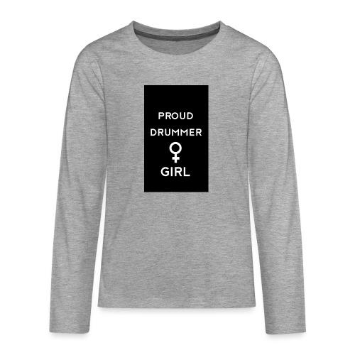 Proud drummer girl - black - Teenager premium T-shirt med lange ærmer