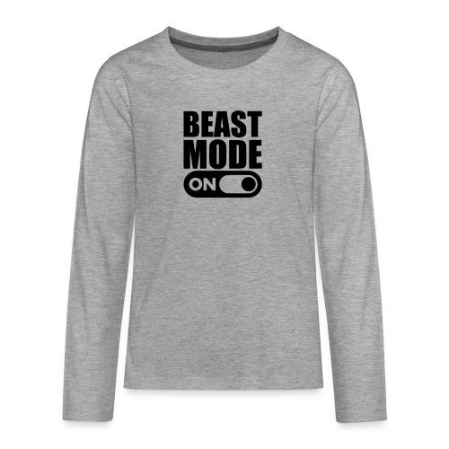 BEAST MODE ON - Teenagers' Premium Longsleeve Shirt