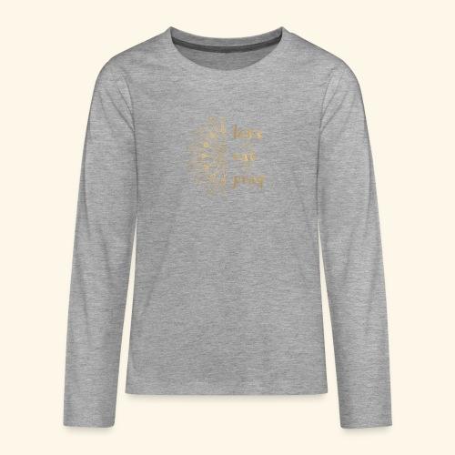 Eat Love & Pray - Teenagers' Premium Longsleeve Shirt
