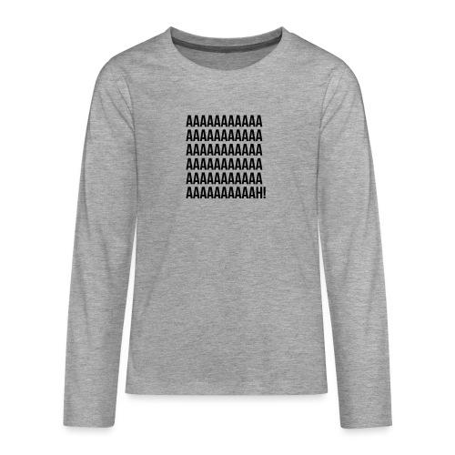 Aaaaaaaah! - T-shirt manches longues Premium Ado