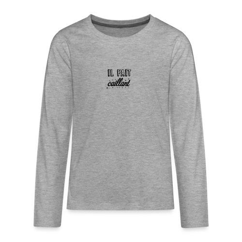 Il fait caillant - T-shirt manches longues Premium Ado