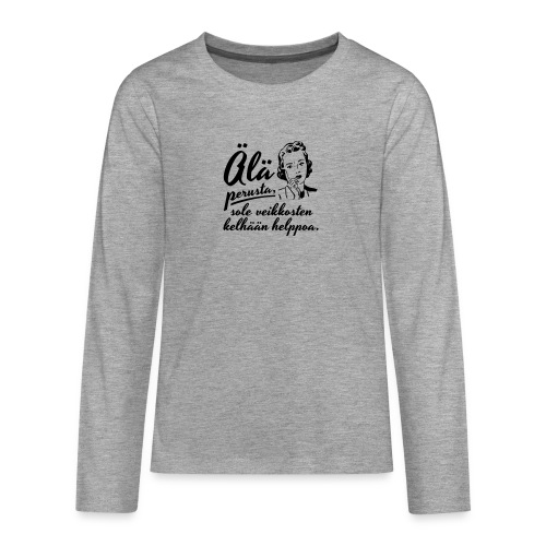 älä perusta - nainen - Teinien premium pitkähihainen t-paita