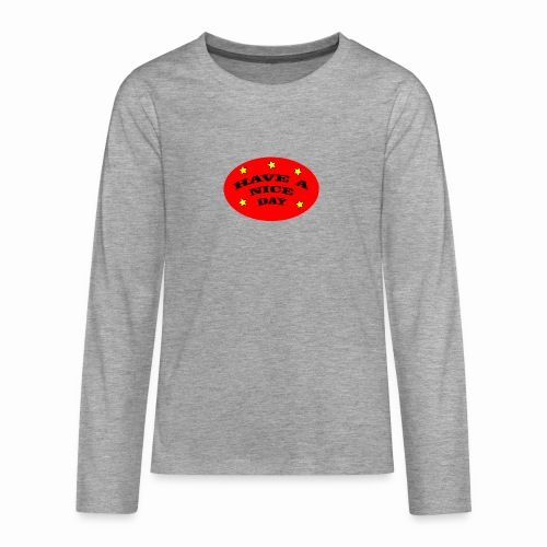 Have a nice Day - Teenager Premium Langarmshirt
