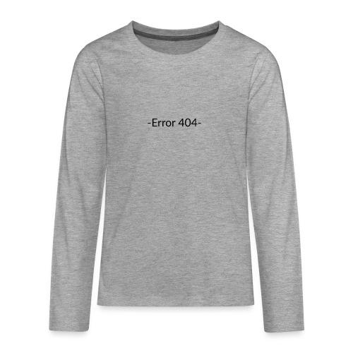 Error 404 T-shirt - Camiseta de manga larga premium adolescente
