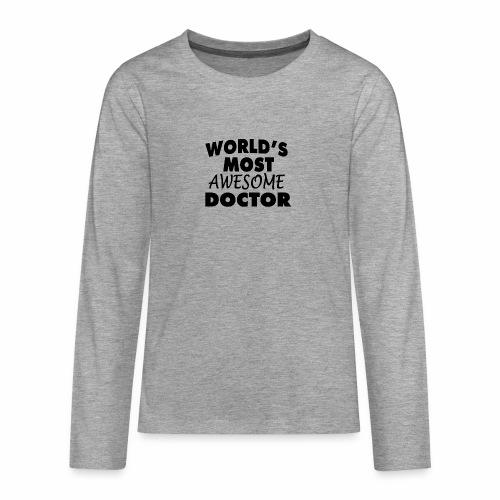 Black Design World s Most Awesome Doctor - Teenager Premium Langarmshirt