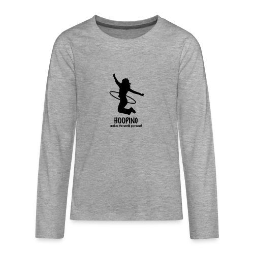Hooping makes the world go round! - Teenager Premium Langarmshirt