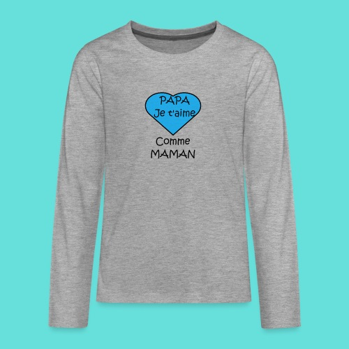 JTM PAPA - T-shirt manches longues Premium Ado