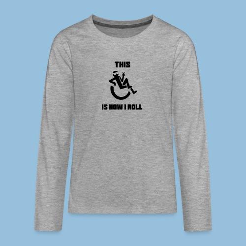 Howiroll10 - Teenager Premium shirt met lange mouwen