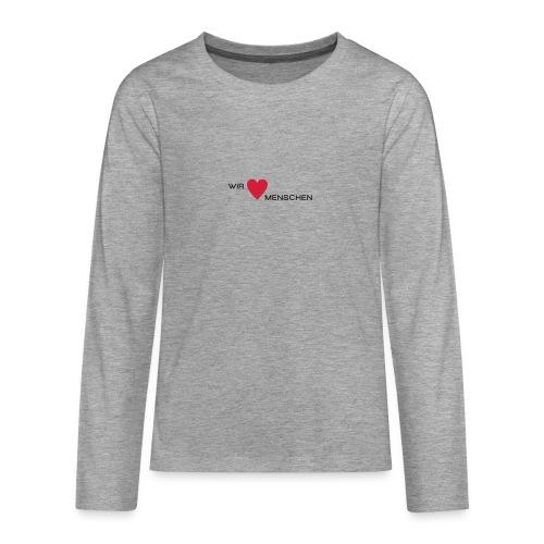 Wir lieben Menschen - Teenager Premium Langarmshirt