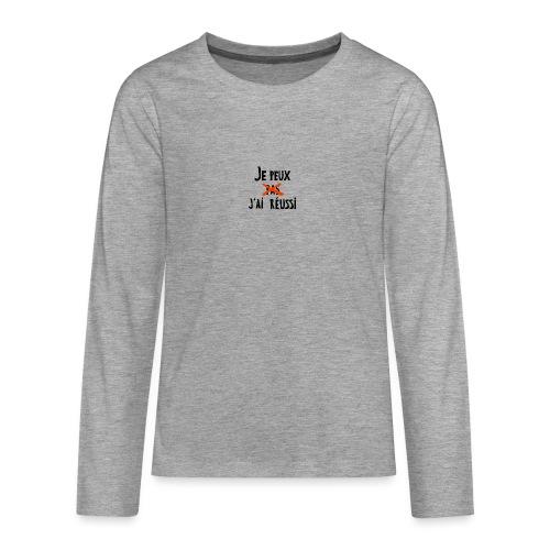 Je peux pas j'ai réussi - T-shirt manches longues Premium Ado