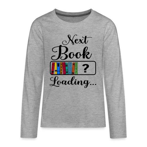 Hobby Lesen Bücher Nerd Ladebalken Book Loading - Teenager Premium Langarmshirt
