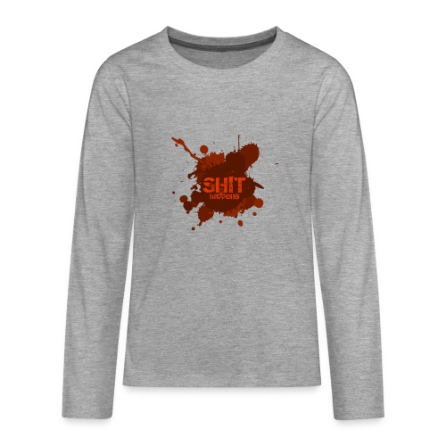 Shit Happens - Teenagers' Premium Longsleeve Shirt