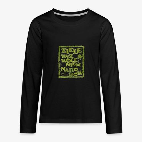Ziele wyzwoleniem narodów - Koszulka Premium z długim rękawem dla nastolatków