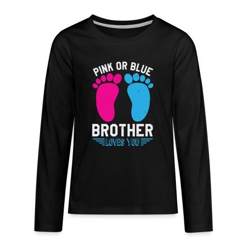 Pink or blue brother loves you - Teenager Premium Langarmshirt