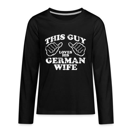 This Guy loves his german wife - Koszulka Premium z długim rękawem dla nastolatków
