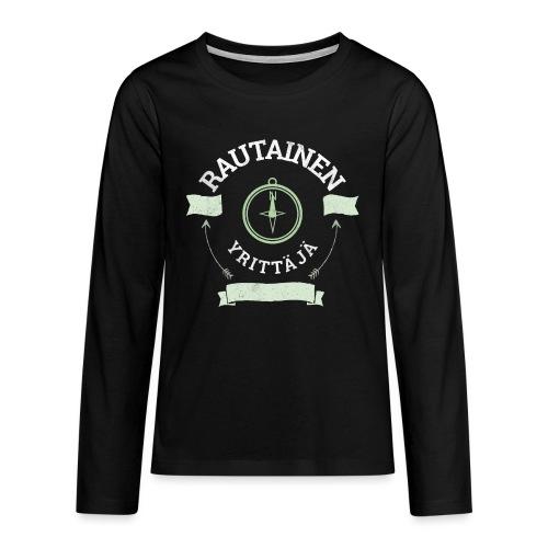 Rautainen Yrittäjä - Teinien premium pitkähihainen t-paita